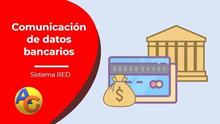 Comunicación datos bancarios sistema RED