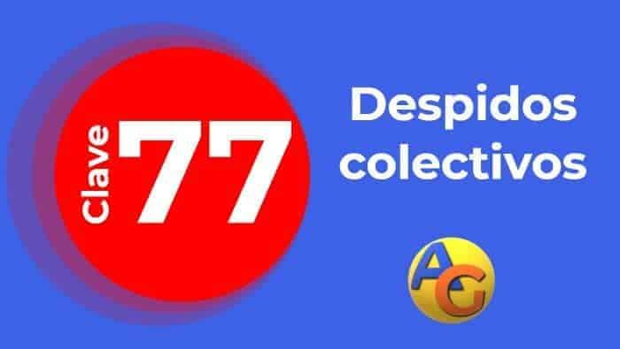 Clave 77: Baja por despido colectivo