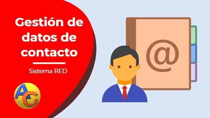 ¿Qué es la gestión de datos de contacto en Sistema RED?