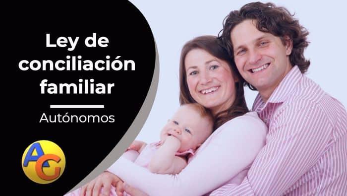 Ley conciliación familiar autónomos