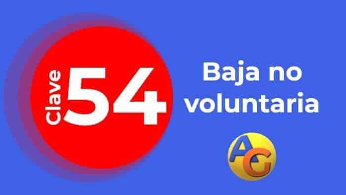 baja no voluntaria clave 54