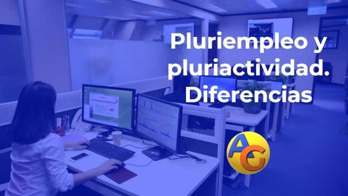 Diferencias pluriempleo y pluriactividad