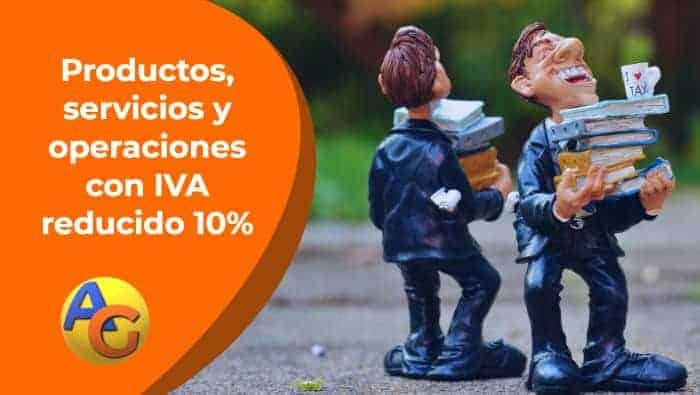 Productos, servicios y operación con IVA reducido 10%
