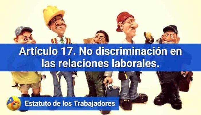 Artículo 17. No discriminación en las relaciones laborales