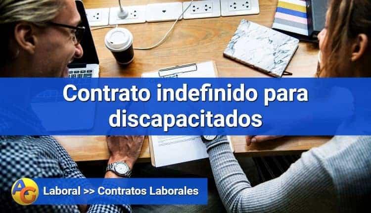 Contrato indefinido para discapacitados