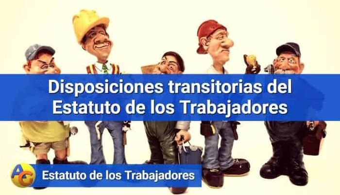 Disposiciones transitorias estatuto de los trabajadores