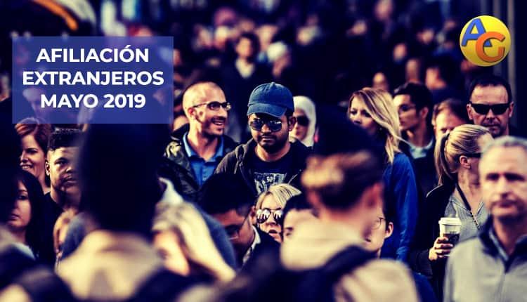 Afiliación de extranjeros Seguridad Social MAYO 2019